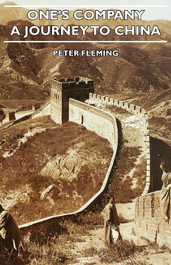 One's Company - A Journey to China ebook by Peter Fleming