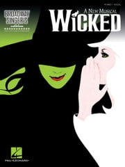Wicked - Broadway Singer's Edition Songbook ebook by Stephen Schwartz