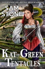 Kat of Green Tentacles ebook by Sam Stone