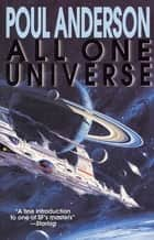 All One Universe ebook by Poul Anderson