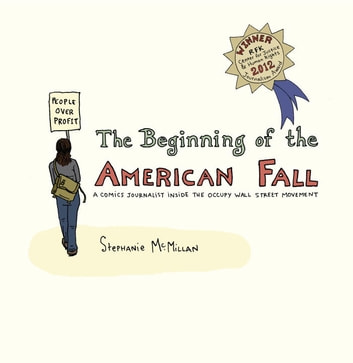 The Beginning of the American Fall - A Comics Journalist Inside the Occupy Wall Street Movement ebook by Stephanie McMillan