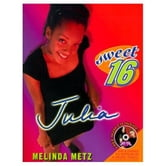 Sweet Sixteen #1: Julia ebook by Melinda Metz