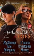 Friends & Foes ebook by ReShonda Tate Billingsley,Victoria Christopher Murray