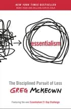 Essentialism - The Disciplined Pursuit of Less 電子書 by Greg McKeown
