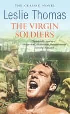 The Virgin Soldiers eBook by Leslie Thomas