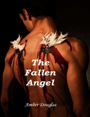 The Fallen Angel ebook by Amber Douglas