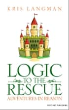 Logic to the Rescue ekitaplar by Kris Langman