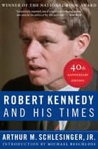 Robert Kennedy and His Times ebook by Arthur M. Schlesinger Jr.