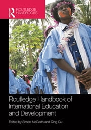 Routledge Handbook of International Education and Development ebook by Simon McGrath,Qing Gu