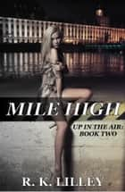 Mile High ebook by R.K. Lilley