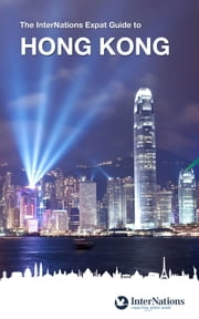 The InterNations Expat Guide to Hong Kong ebook by InterNations GmbH