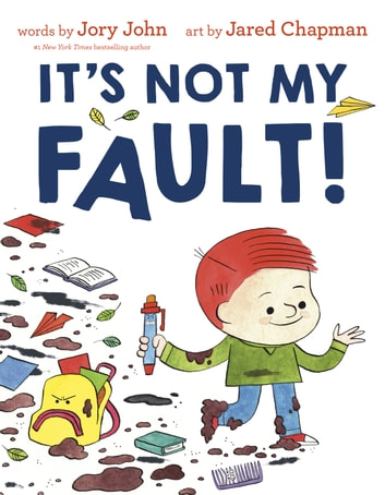 It's Not My Fault! ebook by Jory John