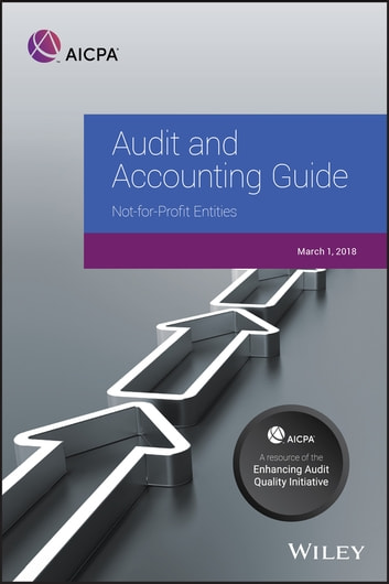 Audit And Accounting Guide Not For Profit Entities 2018 Ebook By