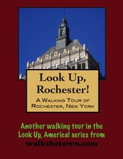 A Walking Tour of A Rochester, New York ebook by Doug Gelbert