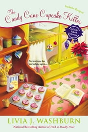 The Candy Cane Cupcake Killer - A Fresh-Baked Mystery ebook by Livia J. Washburn