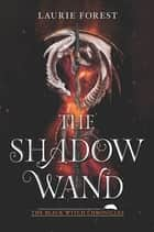 The Shadow Wand ebook by