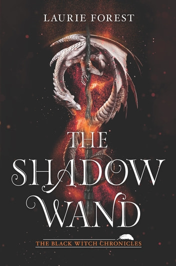 The Shadow Wand ebook by Laurie Forest