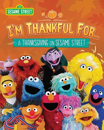 I'm Thankful for…(Sesame Street) ebook by Sesame Workshop