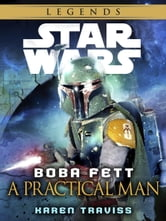 Boba Fett: A Practical Man: Star Wars Legends (Short Story) ebook by Karen Traviss