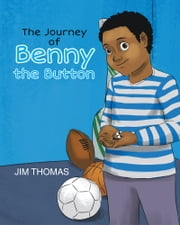 The Journey of Benny the Button ebook by Jim Thomas
