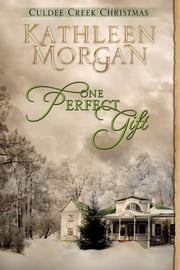 One Perfect Gift ebook by Kathleen Morgan