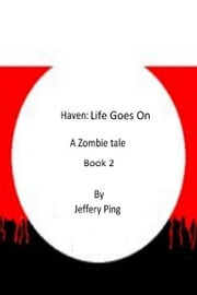 Haven: Life Goes On ebook by Jeff Ping