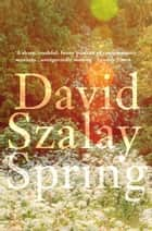 Spring ebook by David Szalay