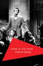Fame is the Spur ebook by Howard Spring, Tristram Hunt