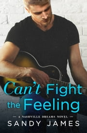Can't Fight the Feeling ebook by Sandy James