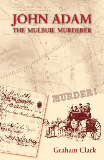 John Adam - The Mulbuie Murderer ebook by Graham Clark