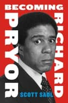 Becoming Richard Pryor ebook by Scott Saul