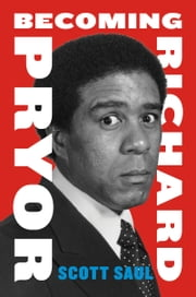 Becoming Richard Pryor ebook by Kobo.Web.Store.Products.Fields.ContributorFieldViewModel