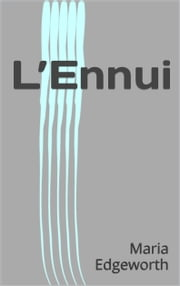 L'Ennui ebook by Maria Edgeworth