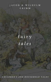 Grimm's Fairy Tales ebook by Jacob Grimm,Wilhelm Grimm