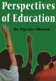 Perspectives of Education - 100% Pure Adrenaline ebook by Dr. Vijender Sharma