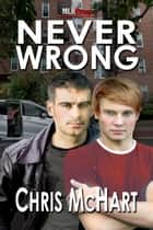 Never Wrong ebook by Chris McHart