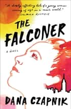 The Falconer - A Novel ebook by Dana Czapnik