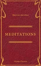 The Meditations of Marcus Aurelius (Olymp Classics) ebook by Marcus Aurelius, Olymp Classics