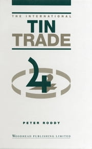 The International Tin Trade ebook by Peter Roddy