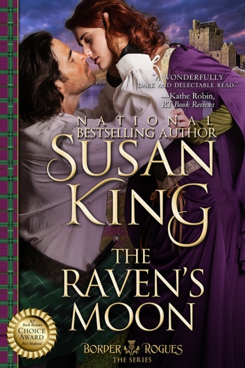 The Raven's Moon (The Border Rogues Series, Book 2) ebook by Susan King