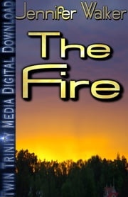 The Fire ebook by Jennifer Walker