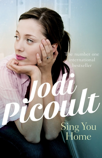 Sing You Home ebook by Jodi Picoult