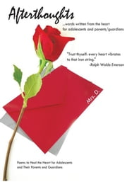 Afterthoughts - Poems to Heal the Heart for Adolescents and Their Parents and Guardians ebook by Mrs. D.