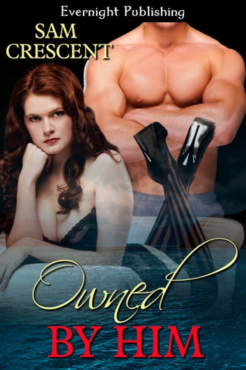 Owned by Him ebook by Sam Crescent