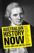 Australian History Now ebook by Paul Ashton, Paul Ashton, Anna Clark