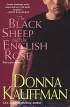 The Black Sheep and The English Rose ebook by Donna Kauffman