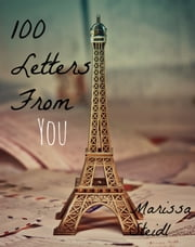 100 Letters From You ebook by Marissa Steidl