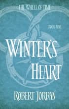 Winter's Heart - Book 9 of the Wheel of Time (soon to be a major TV series) ebook by Robert Jordan