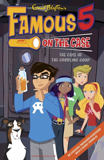 Famous 5 on the Case: Case File 19: The Case of the Gobbling Goop ebook by Enid Blyton