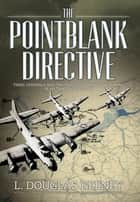 The Pointblank Directive ebook by L. Douglas Keeney